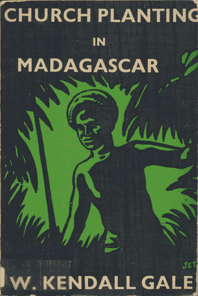 William Kendall Gale [1882-1935], Church Planting in Madagascar