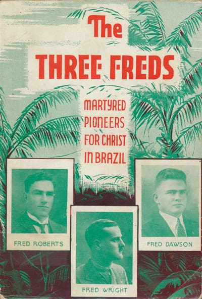 William John Waterman Roome [1865-1937], The Three Freds. Martyred Pioneers For Christ in Brazil
