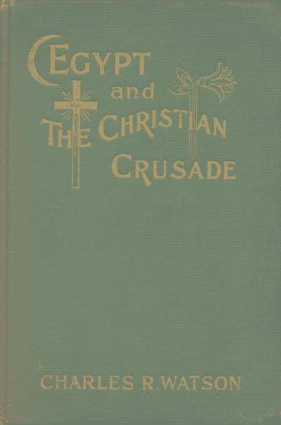 Charles R. Watson [1873-1948], Egypt and the Christian Crus