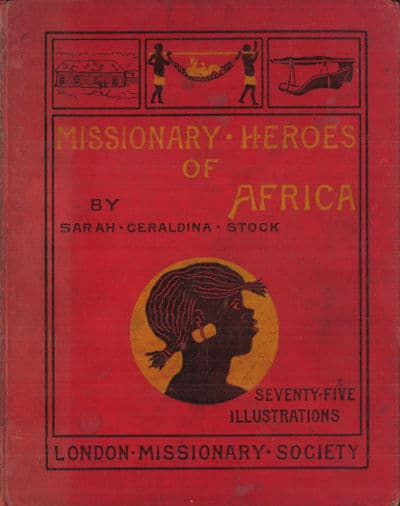 Sarah Geraldina Stock [1839-1898], Missionary Heroes of Africa