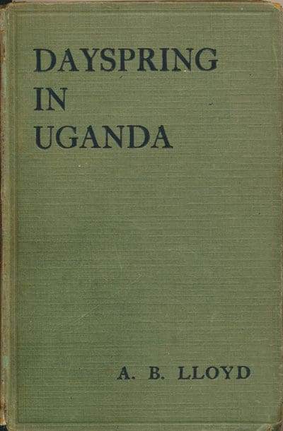 Albert B Lloyd [?-1946], Dayspring in Uganda