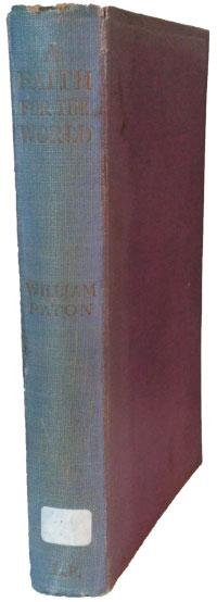 William Paton [1886-1943], A Faith For the World