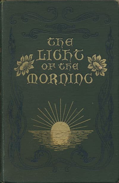 Mary Elizabeth Darley [c.1870-1934], The Light of the Morning. The Story of the C.E.Z.M.S. Work in the Kien-Ning Prefecture of the Fuh-Kien Province China.