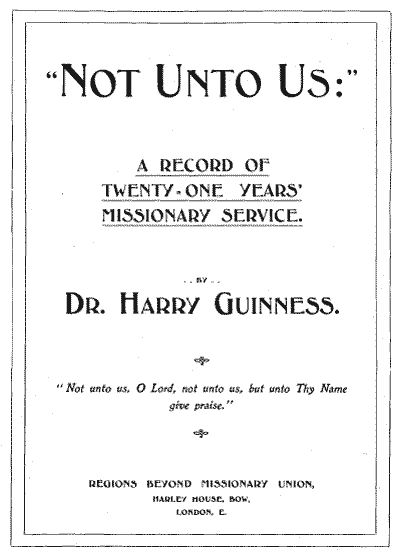 "Henry Grattan Guinness, ""Not Unto Us"""