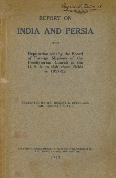 Robert E. Speer & Russell Carter, Report on India and Persia of the Deputation sent by the Board of Foreign Missions of the Presbyterian Church in the U.S.A. to visit these fields in 1921-22