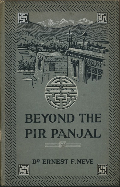 Ernest Frederic Neve [1861-1946], Beyond the Pir Panjal. Life and Missionary Enterprise in Kashmir