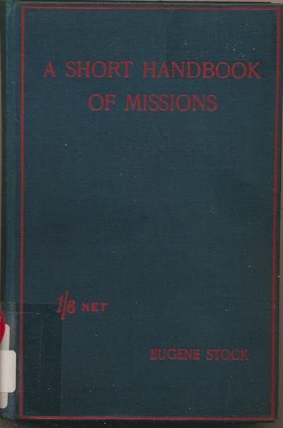 Eugene Stock [1836-1928], A Short Handbook of Missions