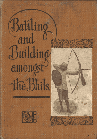A.I. Birkett [1863-1916], Battling and Building Among the Bhils