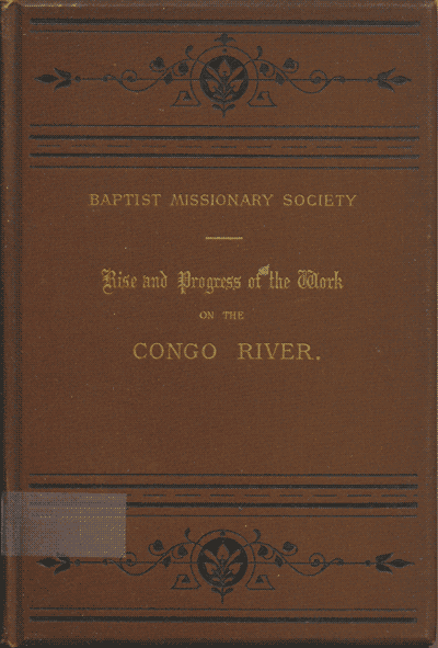 Joseph Henry Tritton [1844-1923], The Rise and Progress of the Work on the Congo River