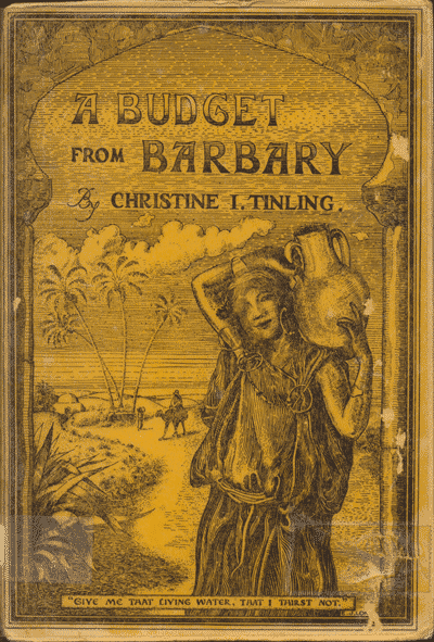 Christine Isabel Tinling [1869-1943], A Budget From Barbary