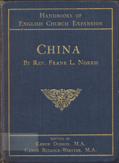 Frank L. Norris [1864-1945], China. Handbooks of English Church Expansion