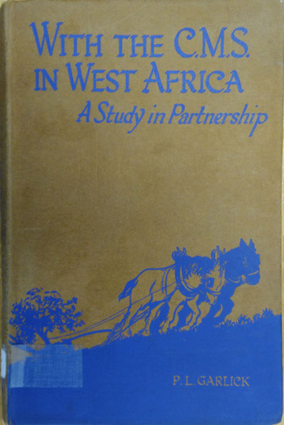 With the C.M.S. in West Africa. A Study in Partnership by Phyllis L. Garlick
