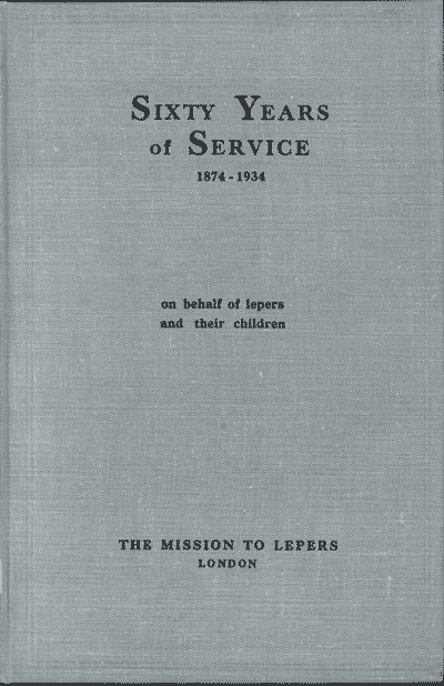 Sixty Years of Service 1874-1934 on Behalf of Lepers and Their Children