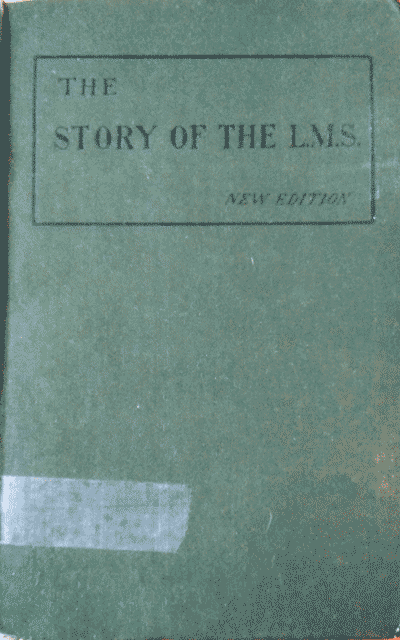 C. Silvester Horne, The Story of the L.M.S. with an Appendix Bringing the Story up to the Year 1904