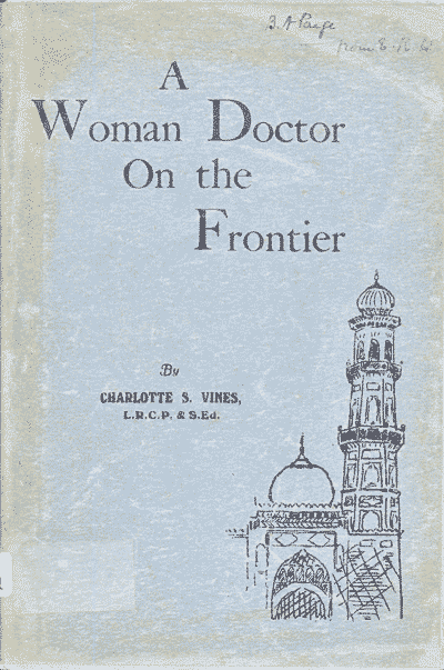 Charlotte S. Vines, A Woman Doctor On the Frontier