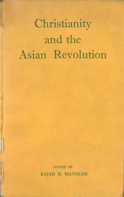 Rajah B. Manikam, editor. Christianity and the Asian Revolution