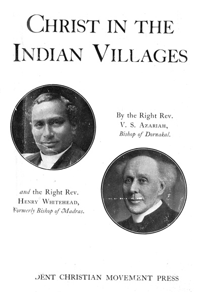 Vedmayagam Samuel Azariah [1874-1945] & Henry Whitehead [1853-1947], Christ in the Indian Villages