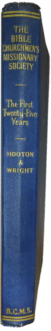 W.S. Hooton & J. Stafford Wright, The First Twenty-Five Years of the Bible Churchmen's Missionary Society (1922-47)