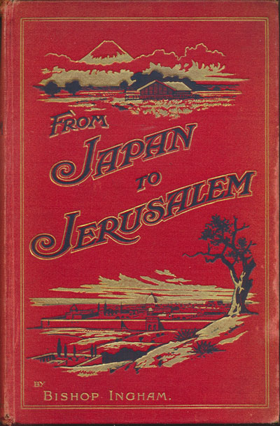 E. Graham Ingram [1851-1926], From Japan to Jerusalem