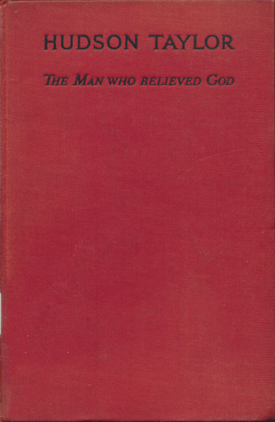 Marshall Broomhall [1866-1937], Hudson Taylor. The Man Who Believed God