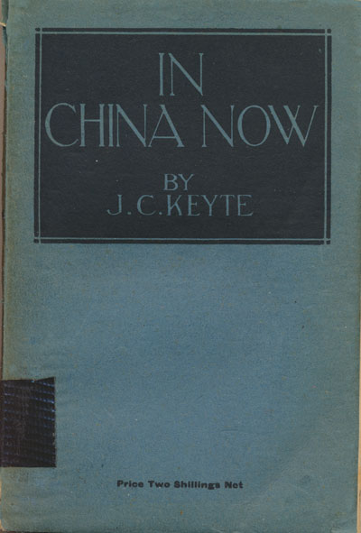 John Charles Keyte [1875-1942], In China Now. China's Need and the Christian Contribution