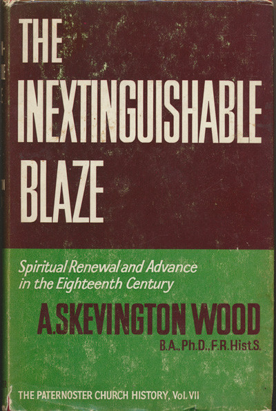 Arthur Skevington Wood, The Inexistinguishable Blaze. Spiritual Renewal and Advance in the Eighteenth Century