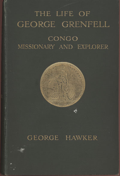 George Hawker [1857-1932], The Life of George Grenfell