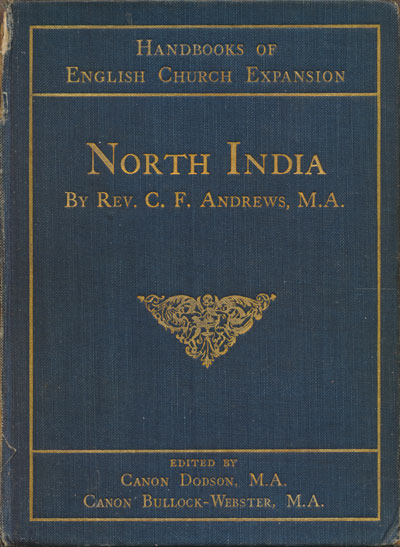 C.F. Andrews [1871-1940], North India. Handbooks of English Church Expansion