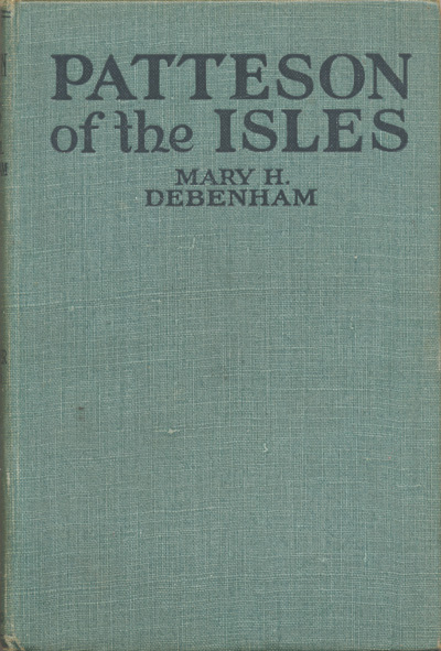 Mary H. Debenham [1864-1947], Patteson of the Isles