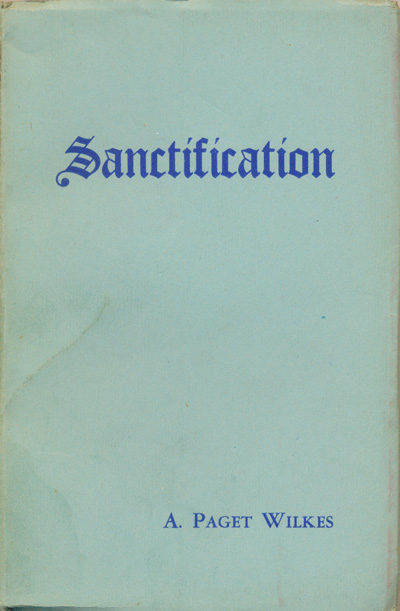 Sanctification: A. Paget Wilkes