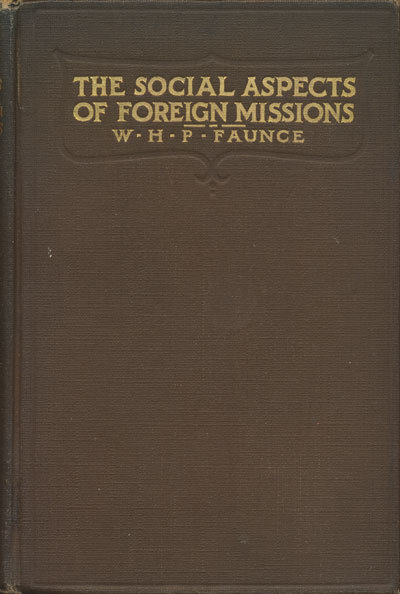 William Herbert Perry Faunce, The Social Aspects of Foreign Missions
