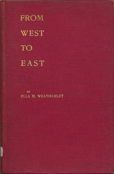 Ella Mary Weatherley [1870-1921], From West to East. Being the Story of a Recent Visit to Indian Missions