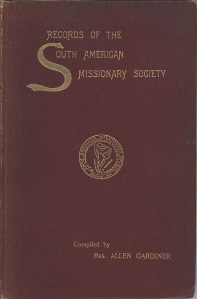 Elizabeth Lydia (Marsh) Gardiner, Records of the South American Missionary Society or Fifty Years' Work in South America (British Guiana Excepted)
