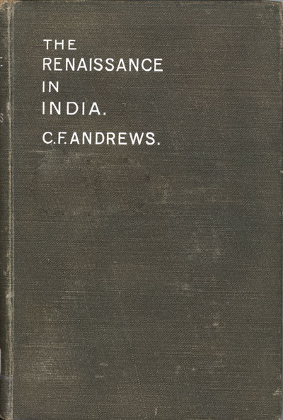 Charles Freer Andrews [1871-1941], The Renaissance in India. Its Missiomary Aspect