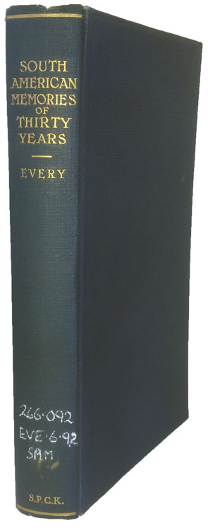 Edward Francis Every [1862-1941], South American Memories of Thirty Years