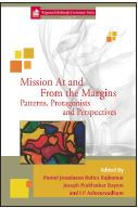 Mission at and From the Margins: Patterns, Protagonists and Perspectives